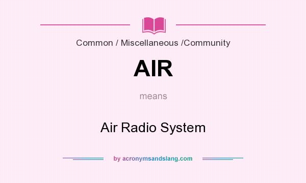 What does AIR mean? It stands for Air Radio System