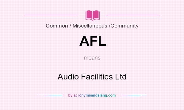 What does AFL mean? It stands for Audio Facilities Ltd