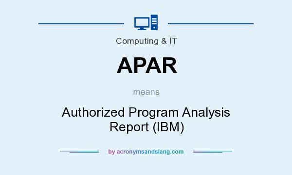 What does APAR mean? It stands for Authorized Program Analysis Report (IBM)