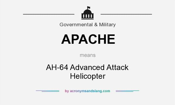 What does APACHE mean? It stands for AH-64 Advanced Attack Helicopter