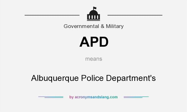 What does APD mean? It stands for Albuquerque Police Department`s