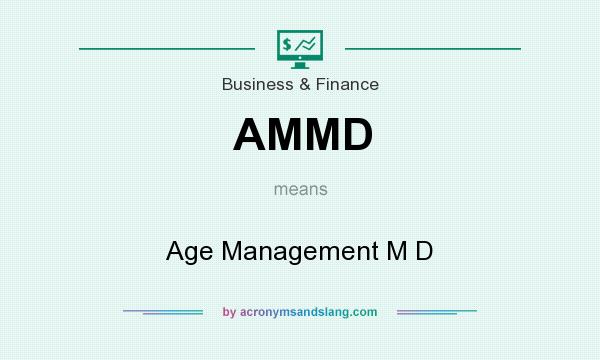 What does AMMD mean? It stands for Age Management M D