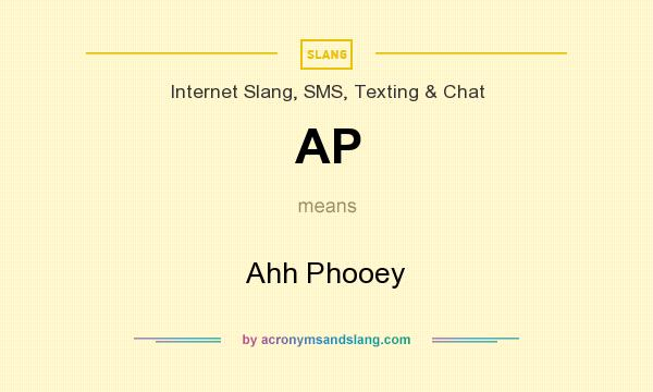 What does AP mean? It stands for Ahh Phooey