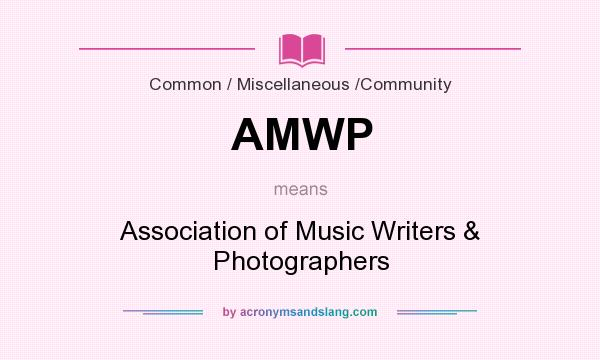What does AMWP mean? It stands for Association of Music Writers & Photographers
