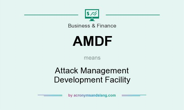 What does AMDF mean? It stands for Attack Management Development Facility