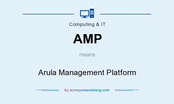 What does AMP mean? It stands for Arula Management Platform