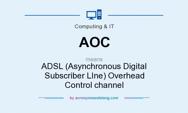 What does AOC mean? It stands for ADSL (Asynchronous Digital Subscriber LIne) Overhead Control channel