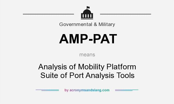 What does AMP-PAT mean? It stands for Analysis of Mobility Platform Suite of Port Analysis Tools