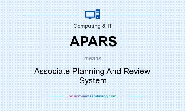 What does APARS mean? It stands for Associate Planning And Review System