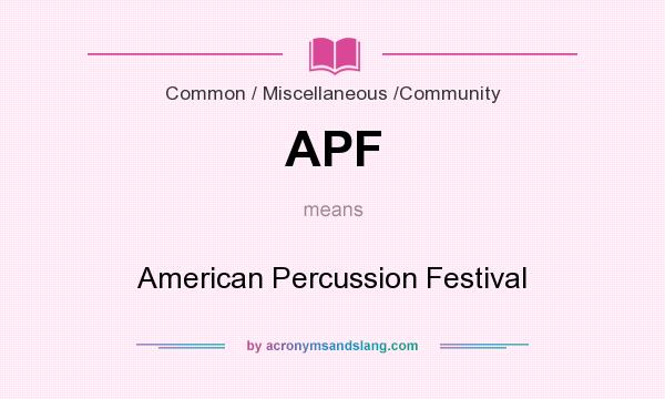 What does APF mean? It stands for American Percussion Festival