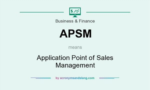 What does APSM mean? It stands for Application Point of Sales Management
