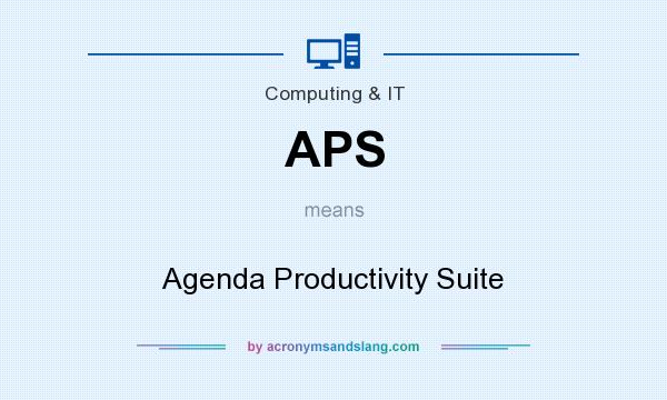 What does APS mean? It stands for Agenda Productivity Suite