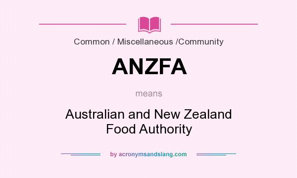 What does ANZFA mean? It stands for Australian and New Zealand Food Authority