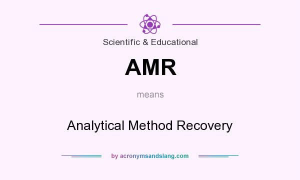 What does AMR mean? It stands for Analytical Method Recovery
