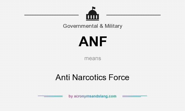 What does ANF mean? It stands for Anti Narcotics Force