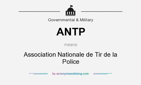 What does ANTP mean? It stands for Association Nationale de Tir de la Police