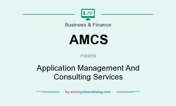 What does AMCS mean? It stands for Application Management And Consulting Services