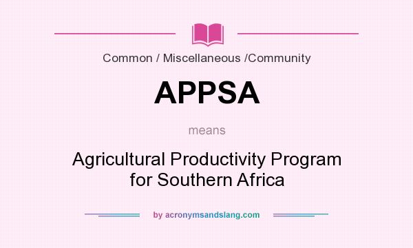 What does APPSA mean? It stands for Agricultural Productivity Program for Southern Africa