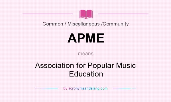 What does APME mean? It stands for Association for Popular Music Education