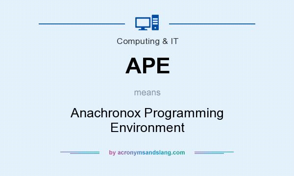 What does APE mean? It stands for Anachronox Programming Environment