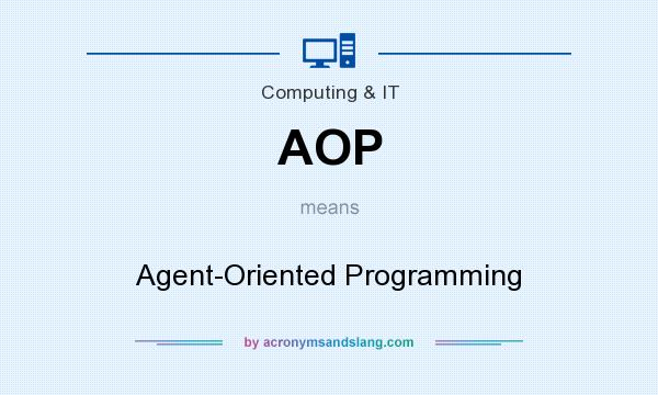 What does AOP mean? It stands for Agent-Oriented Programming