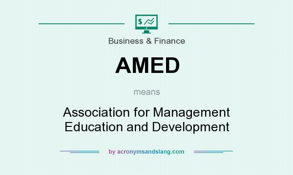 What does AMED mean? It stands for Association for Management Education and Development