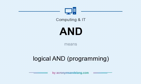 What does AND mean? It stands for logical AND (programming)