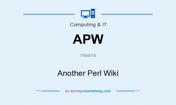 What does APW mean? It stands for Another Perl Wiki