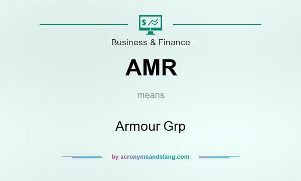 What does AMR mean? It stands for Armour Grp