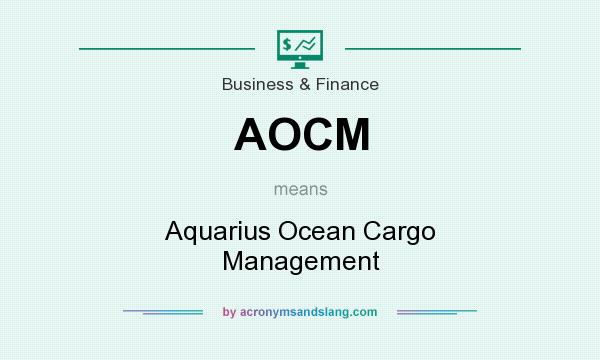 What does AOCM mean? It stands for Aquarius Ocean Cargo Management