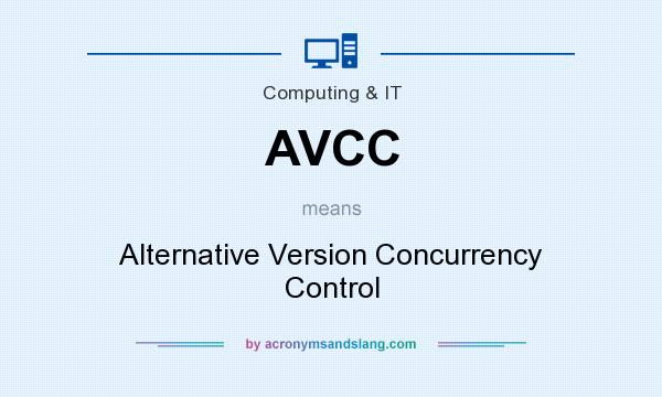 What does AVCC mean? It stands for Alternative Version Concurrency Control