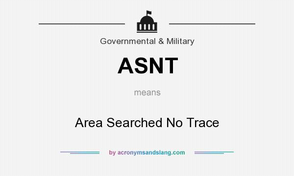 What does ASNT mean? It stands for Area Searched No Trace