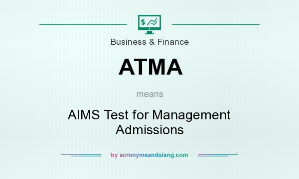 What does ATMA mean? It stands for AIMS Test for Management Admissions
