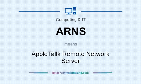 What does ARNS mean? It stands for AppleTallk Remote Network Server