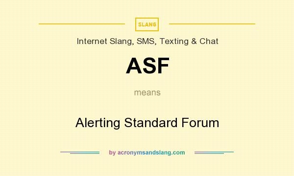 What does ASF mean? It stands for Alerting Standard Forum