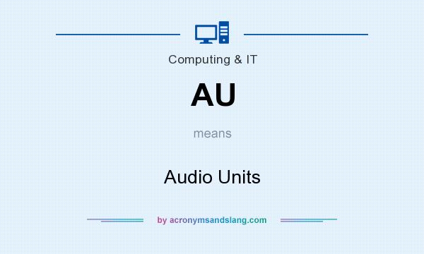 What does AU mean? It stands for Audio Units