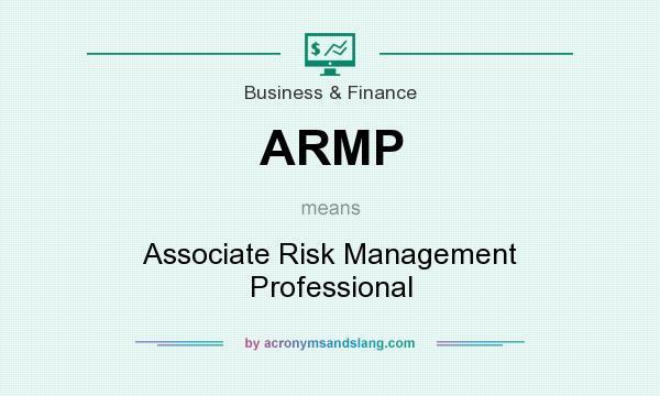What does ARMP mean? It stands for Associate Risk Management Professional