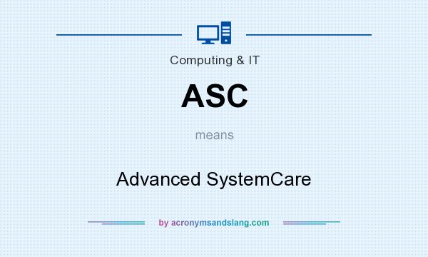 What does ASC mean? It stands for Advanced SystemCare