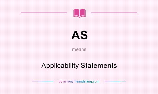 What does AS mean? It stands for Applicability Statements