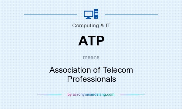 What does ATP mean? It stands for Association of Telecom Professionals