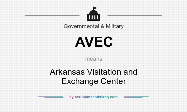 What does AVEC mean? It stands for Arkansas Visitation and Exchange Center