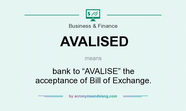 Avalised bank to avalise the acceptance of bill of exchange avalised bank to avalise the acceptance of bill of exchange in business finance by acronymsandslang altavistaventures Images