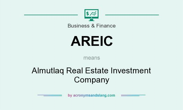 What does AREIC mean? It stands for Almutlaq Real Estate Investment Company