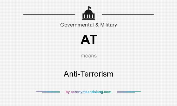 What does AT mean? It stands for Anti-Terrorism