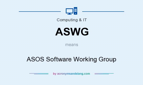 What does ASWG mean? It stands for ASOS Software Working Group
