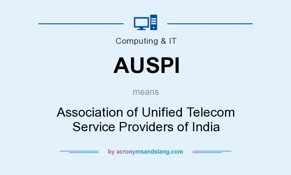 What does AUSPI mean? It stands for Association of Unified Telecom Service Providers of India