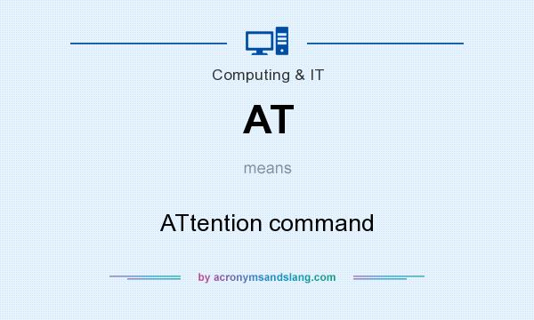 What does AT mean? It stands for ATtention command