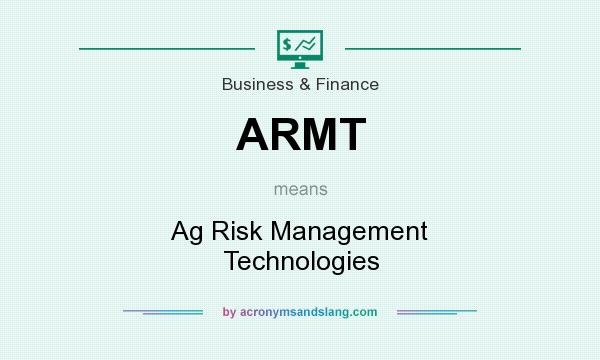 What does ARMT mean? It stands for Ag Risk Management Technologies