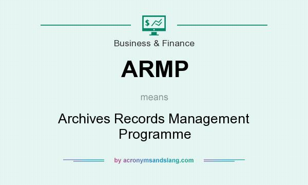 What does ARMP mean? It stands for Archives Records Management Programme