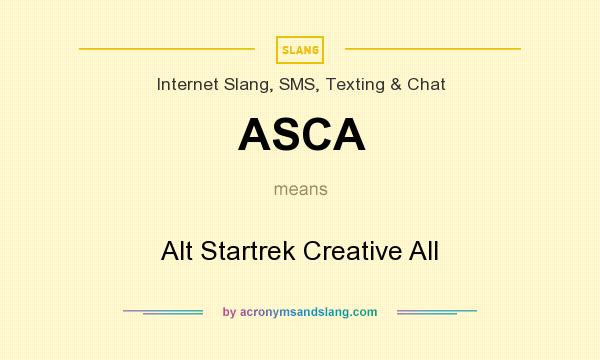 What does ASCA mean? It stands for Alt Startrek Creative All